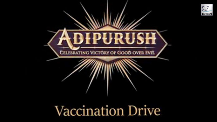 Team Adipurush shares a glimpse from their vaccination drive!