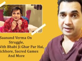 Saanand Verma On His Struggle And Fame I Didn't Have Money To Buy Food
