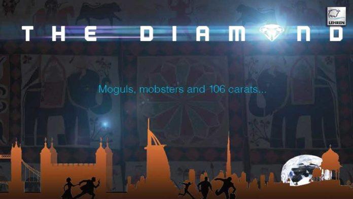 Upcoming International Drama Web-Series Titled 'THE DIAMOND'!
